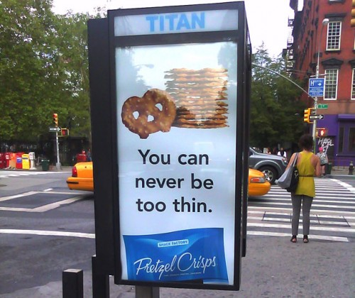 "Pretzel Add ""You can never be too thin"""